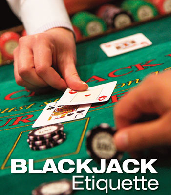 Blackjack-Etikette – Casino Player Magazine    Strictly Slots Magazine